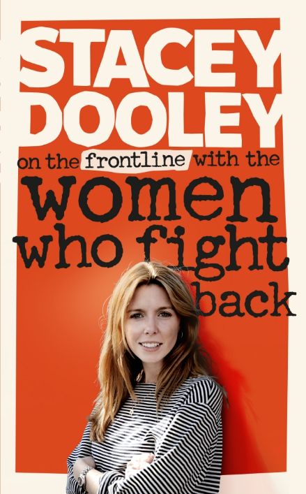 'On the front line with the women who fight back' Stacey Dooley